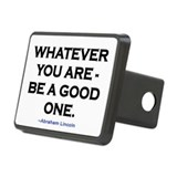 Whatever you are be a good one Rectangle
