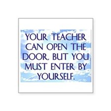 "YOUR TEACHER CAN OPEN THE DOOR Square Sticker 3"" x"