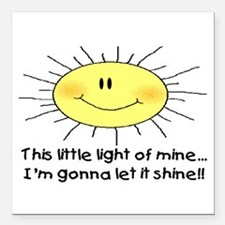 "LIGHT OF MINE Square Car Magnet 3"" x 3"""