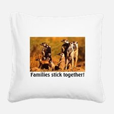 FAMILIES STICK TOGETHER Square Canvas Pillow