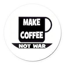 MAKE COFFEE - NOT WAR Round Car Magnet