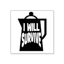 """11IWILLSURVIVE.png Square Sticker 3"""" x 3"""""""