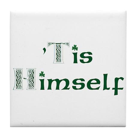 'Tis Himself Tile Coaster