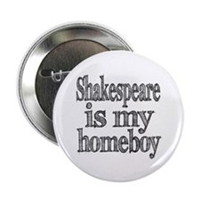 """Shakespeare is my homeboy 2.25"""" Button"""