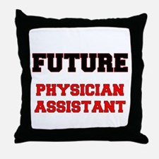 Future Physician Assistant Throw Pillow