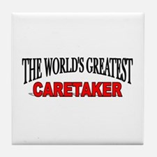 """The World's Greatest Caretaker"" Tile Coaster"