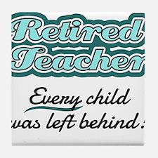 Retired Teacher - Every child was left behind! Til