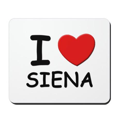 I love Siena Mousepad