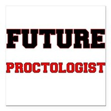 "Future Proctologist Square Car Magnet 3"" x 3"""