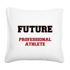 Future Professional Athlete Square Canvas Pillow