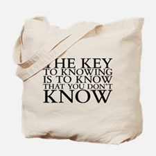 The key to knowing is to know that you don't know