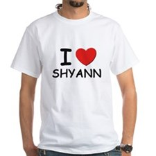 I love Shyann Shirt