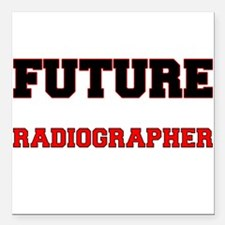 "Future Radiographer Square Car Magnet 3"" x 3"""