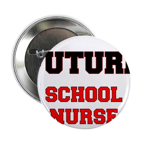 """Future School Nurse 2.25"""" Button"""
