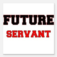"Future Servant Square Car Magnet 3"" x 3"""