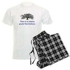 WISDOM GREATER THAN KINDNESS Pajamas