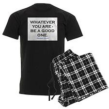 BE A GOOD ONE! Pajamas