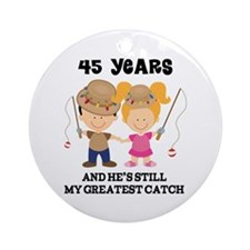 45th Anniversary Hes Greatest Catch Ornament (Roun