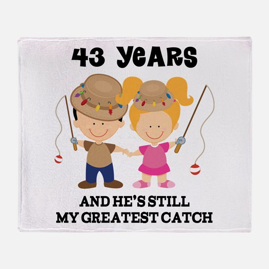 43rd Anniversary Hes Greatest Catch Throw Blanket