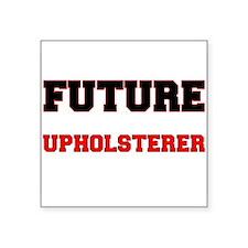 Future Upholsterer Sticker