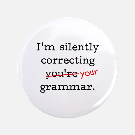 """I'm silently correcting you're grammar. 3.5"""" Butto"""