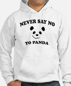 Never say no to panda Hoodie