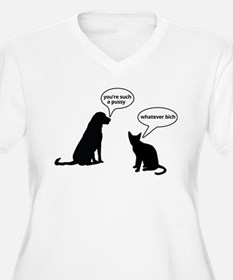 Youre such a pussy Plus Size T-Shirt
