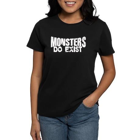 Monsters do exist Women's Dark T-Shirt