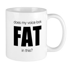 Does my voice look Fat in this [black font] Mug