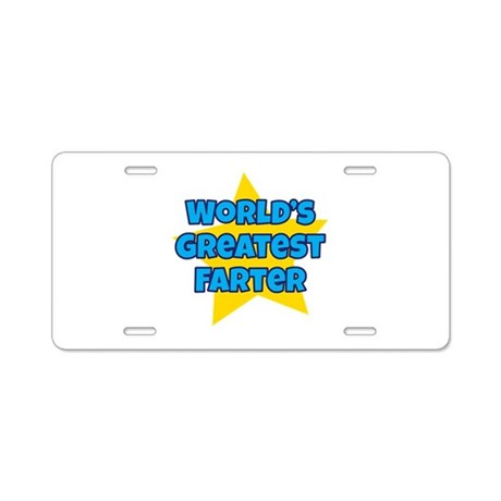 Worlds Greatest Farter Aluminum License Plate