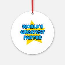 Worlds Greatest Farter Ornament (Round)
