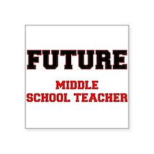 Future Middle School Teacher Sticker