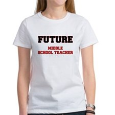 Future Middle School Teacher T-Shirt
