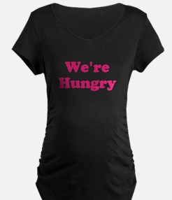 Were Hungry pink Maternity T-Shirt