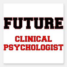 "Future Clinical Psychologist Square Car Magnet 3"""