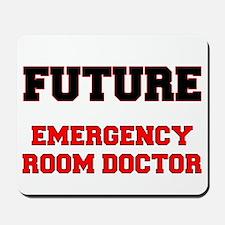 Future Emergency Room Doctor Mousepad
