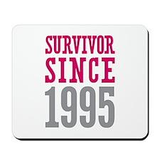 Survivor Since 1995 Mousepad