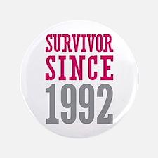 """Survivor Since 1992 3.5"""" Button"""
