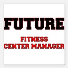 """Future Fitness Center Manager Square Car Magnet 3"""""""