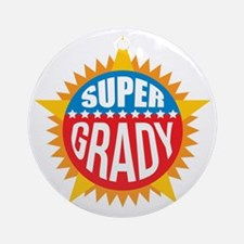 Super Grady Ornament (Round)