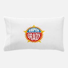 Super Grady Pillow Case