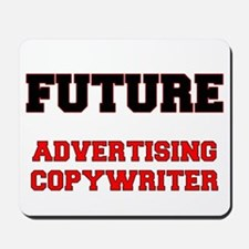 Future Advertising Copywriter Mousepad