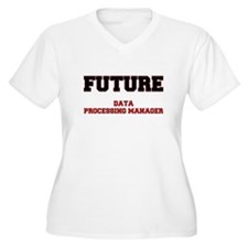 Future Data Processing Manager Plus Size T-Shirt