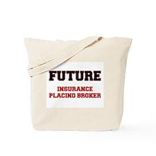 Future Insurance Placing Broker Tote Bag
