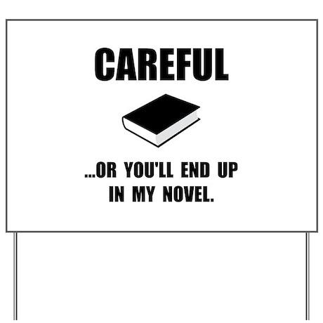 Careful Novel Yard Sign