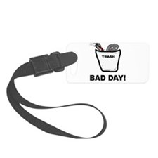 Bad Day Luggage Tag
