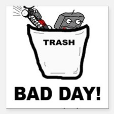 """Bad Day Square Car Magnet 3"""" x 3"""""""