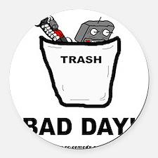 Bad Day Round Car Magnet