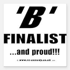 "B Finalist Square Car Magnet 3"" x 3"""