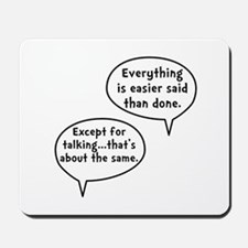 Easier Said Than Done Mousepad